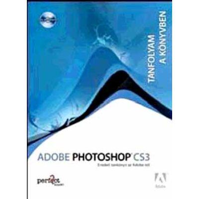 Adobe Photoshop CS3 - Tanfolyam a könyvben