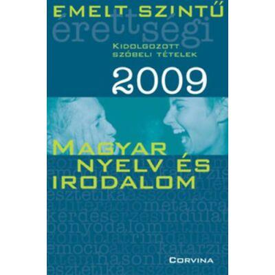 Emelt szintű érettségi 2009 Kidolgozott szóbeli tételek - Magyar - Magyar nyelv és irodalom